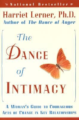 The Dance of Intimacy: A Woman's Guide to Courageous Acts of Change in Key Relationships  -     By: Harriet Goldhor Lerner