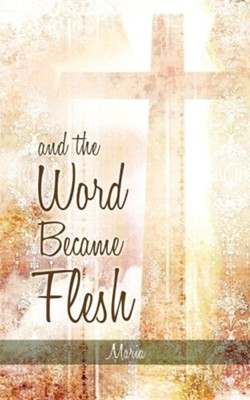 And the Word Became Flesh  -     By: Za Ska Maria