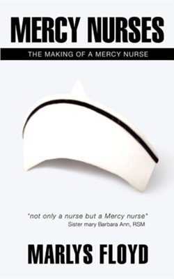 Mercy Nurses  -     By: Marlys Floyd