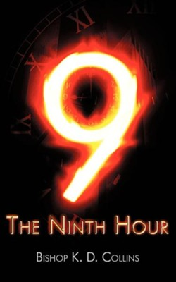Ninth Hour  -     By: K.D. Collins
