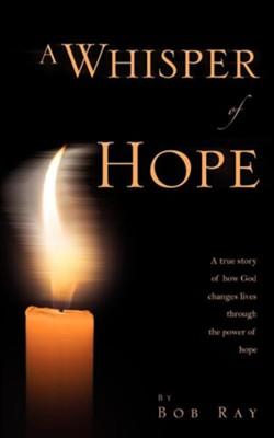 A Whisper of Hope  -     By: Bob Ray