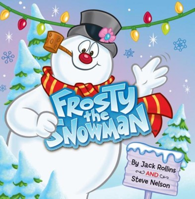 Frosty the Snowman  -     By: Steve Nelson, Jack Rollins     Illustrated By: Sam Williams