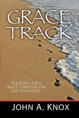 Grace Track  -     By: John A. Knox