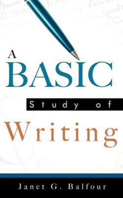 A Basic Study of Writing  -     By: Janet G. Balfour