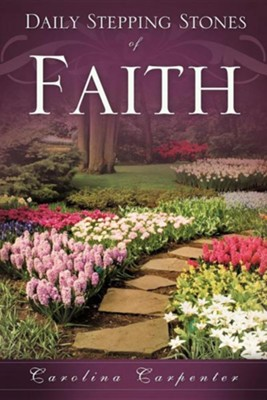 Daily Stepping Stones of Faith  -     By: Carolina Carpenter