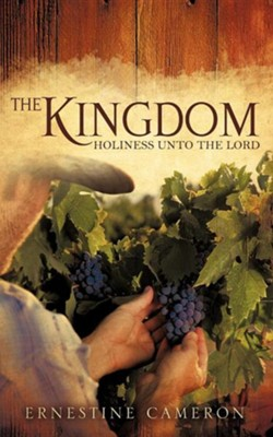 The Kingdom - Holiness Unto the Lord  -     By: Ernestine Cameron