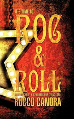 Roc & Roll  -     By: Rocco Frank Canora