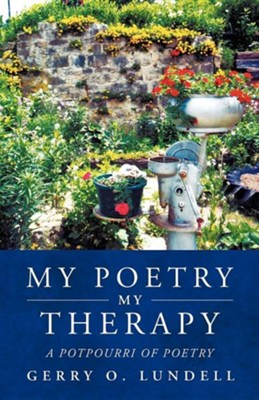 My Poetry My Therapy  -     By: Gerry O. Lundell