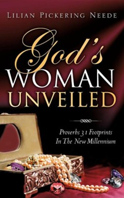God's Woman Unveiled  -     By: Lilian Pickering Neede