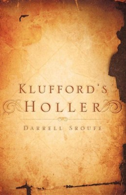 Klufford's Holler  -     By: Darrell Sroufe