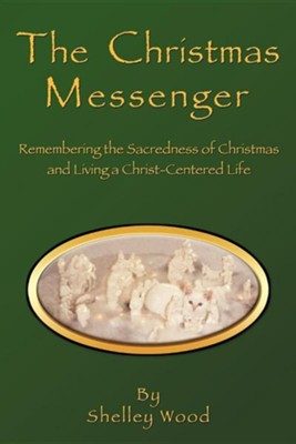 The Christmas Messenger  -     By: Shelley Wood