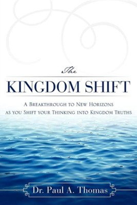 The Kingdom Shift  -     By: Paul A. Thomas