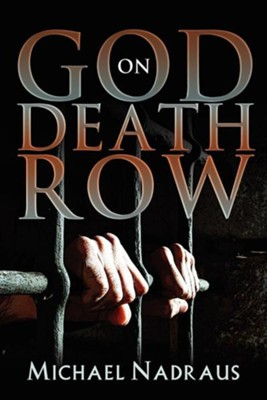 God on Death Row  -     By: Michael Nadraus