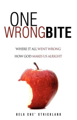 One Wrong Bite  -     By: Bela C. Strickland