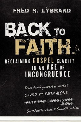 Back to Faith  -     By: Fred R. Lybrand