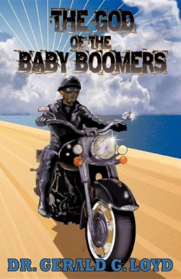 The God of the Baby Boomers  -     By: Dr. Gerald G. Loyd