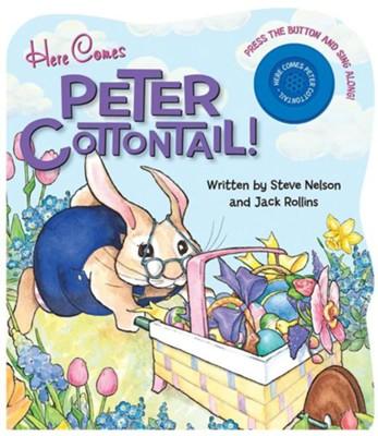 Here Comes Peter Cottontail!  -     By: Steve Nelson