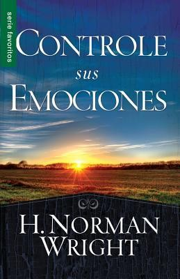 Controle sus emociones, Winning Over Your Emotions  -     By: H. Norman Wright