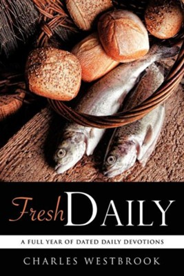 Fresh Daily  -     By: Charles Westbrook