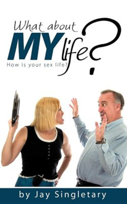 What about My Life?  -     By: Jay Singletary