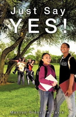 Just Say Yes!  -     By: Marilyn Granville Davis