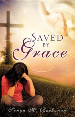 Saved by Grace  -     By: Sonya M. Buchanan