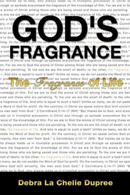 God's Fragrance  -     By: Debra La Chelle Dupree