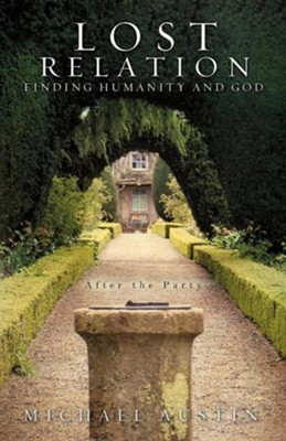 Lost Relation - Finding Humanity and God  -     By: Michael Austin