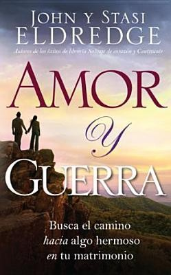 Amor y Guerra (Love & War)   -     By: John Eldredge