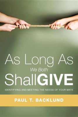 As Long as We Both Shall Give  -     By: Paul T. Backlund