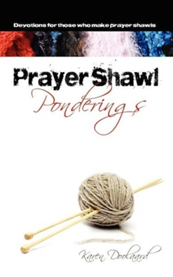 Prayer Shawl Ponderings  -     By: Karen Doolaard
