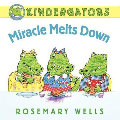 Miracle Melts Down  -     By: Rosemary Wells     Illustrated By: Rosemary Wells