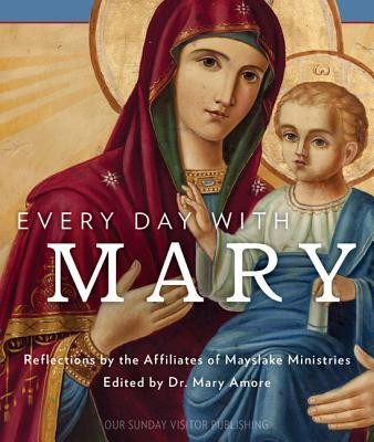 Every Day With Mary  -     By: Dr. Mary Amore