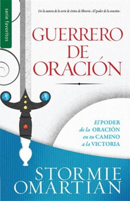 Guerrero de Oracion = Prayer Warrior  -     By: Stormie Omartian