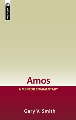 Amos, A Mentor Commentary   -     By: Gary V. Smith