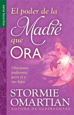El poder de la madre que ora (The Power of a Praying Mom)  -     By: Stormie Omartian