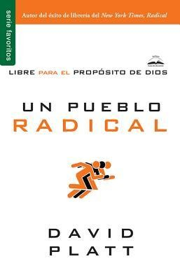 Un Pueblo Radical  -     By: David Platt