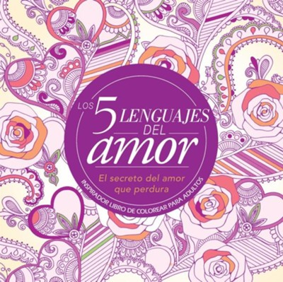 Los 5 lenguajes del amor: Libro de colorear para adultos (The 5 Love Languages: Adult Coloring Book)  -