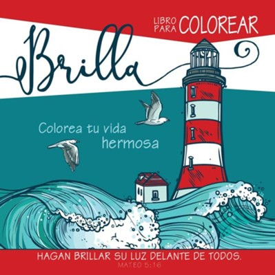Brilla- Libro de Colorear, Shine - Coloring Book: Hagan Drillar Su Luz Delante de Todos  -     By: Christian Art
