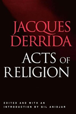 Acts of Religion  -     Edited By: Gil Anidjar     By: Jacques Derrida