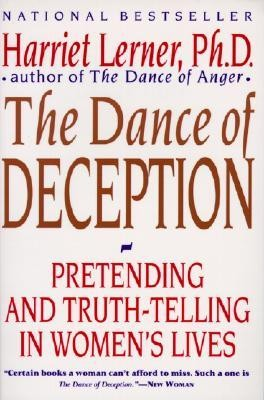 The Dance of Deception: A Guide to Authenticity and Truth-Telling in Women's Relationships  -     By: Harriet Goldhor Lerner