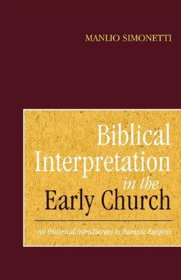 Biblical Interpretation in the Early Church   -     By: Manlio Simonetti
