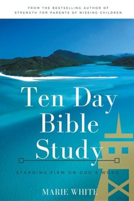 Ten Day Bible Study: Standing Firm on God's Word  -     By: Marie White