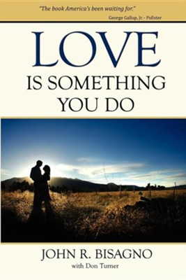 Love Is Something You Do  -     By: John R. Bisagno