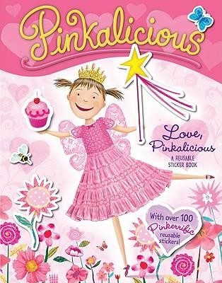 Pinkalicious: Love, Pinkalicious [With Reusable Stickers]  -     By: Victoria Kann