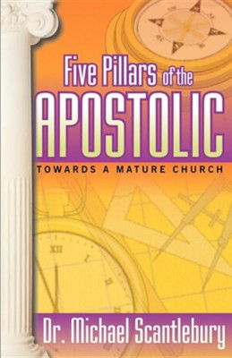 Five Pillars of the Apostolic  -     By: Michael Scantlebury