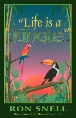 Life is a Jungle  -     By: Ron Snell
