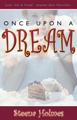Once Upon a Dream  -     By: Steena Holmes
