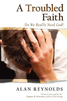A Troubled Faith  -     By: Alan Reynolds