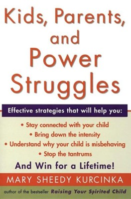 Kids, Parents, and Power Struggles: Winning for a LifetimeQuill Edition  -     By: Mary Sheedy Kurcinka